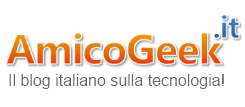 Amico Geek.it - Il blog italiano di informatica e tecnologia!