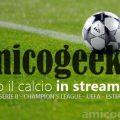link-partite-calcio-streaming-gratis-internet-siti-web-serie-a-amicogeek.it