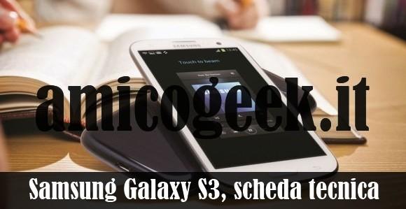 Samsung Galaxy S3: caratteristiche, prezzi e scheda tecnica