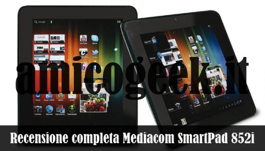 Recensione e scheda tecnica del tablet Mediacom Smartpad 852i