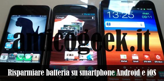 Risparmiare batteria su Android, iPhone e altri smartphone