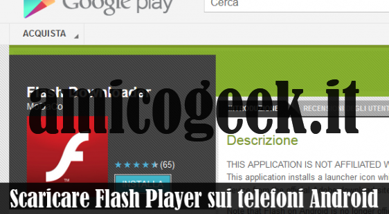 Flash Player sugli smartphone Android, ecco come scaricarlo
